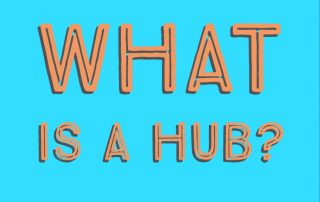 What is a Hub?