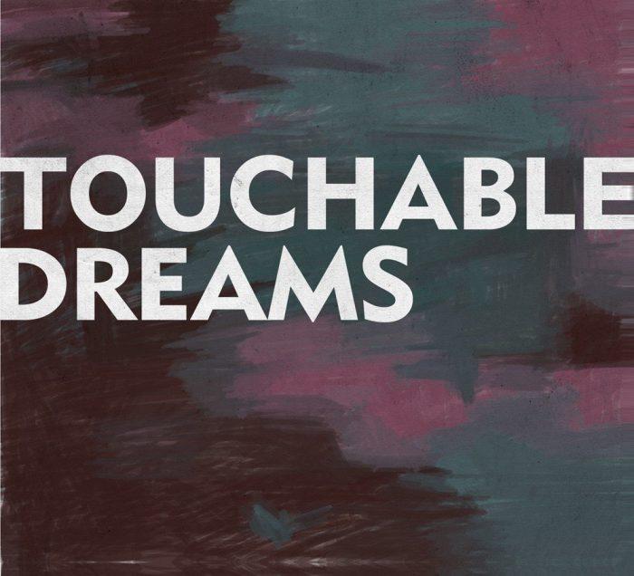 Touchable Dreams